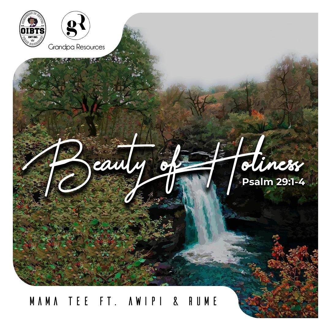 Beauty of Holiness - Tolu Adeosun (Mama Tee)