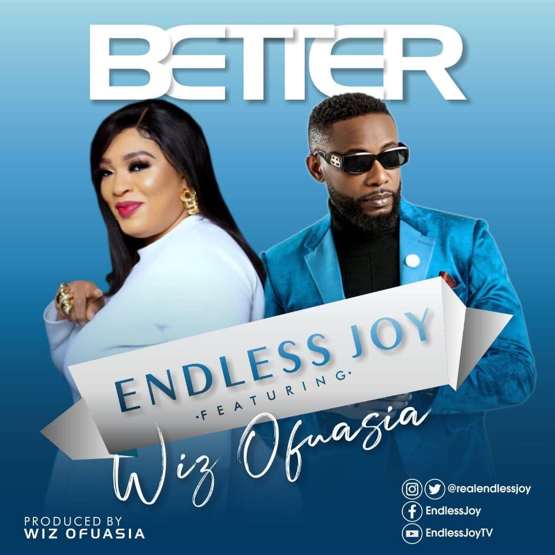 Better - Endless Joy ft. Wiz Ofuasia