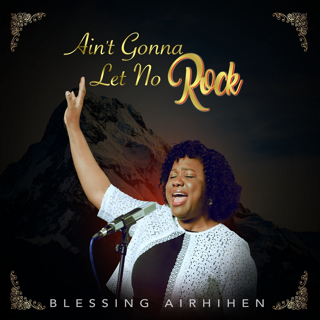 Blessing Airhihen - Ain't Gonna Let No Rock