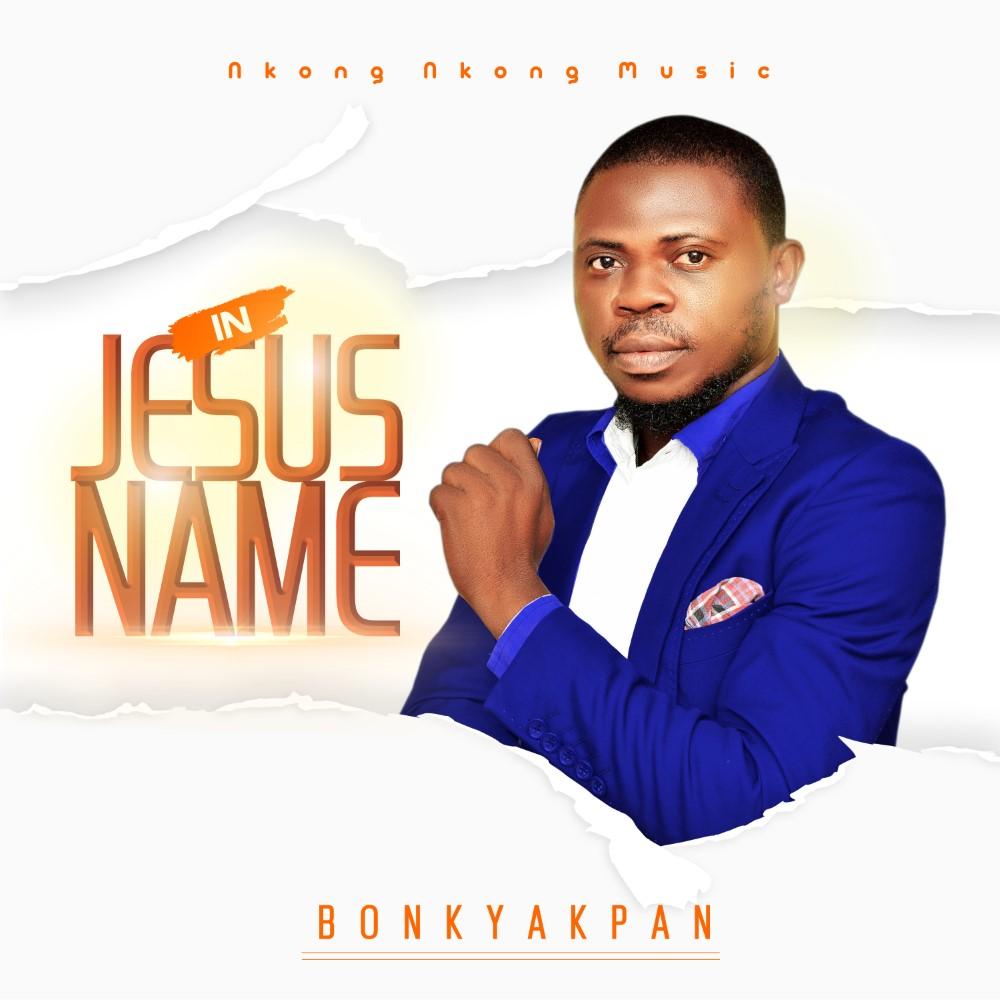 Bonky Akpan - In Jesus Name
