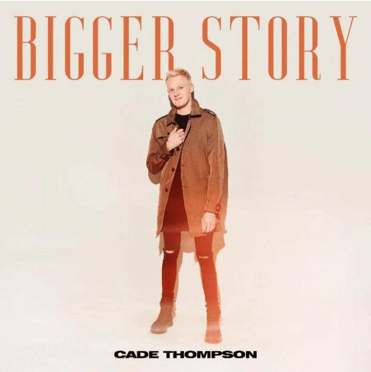 Cade Thomspon New Album Bigger Story