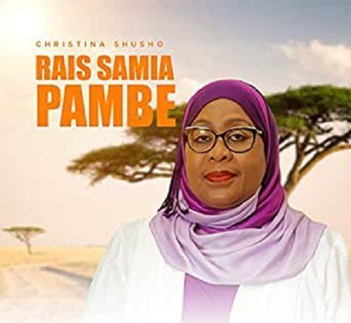 Christina Shusho - Rais Samia Pambe