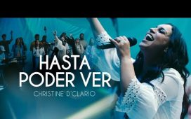 Christine D'Clario - Hasta Poder Ver