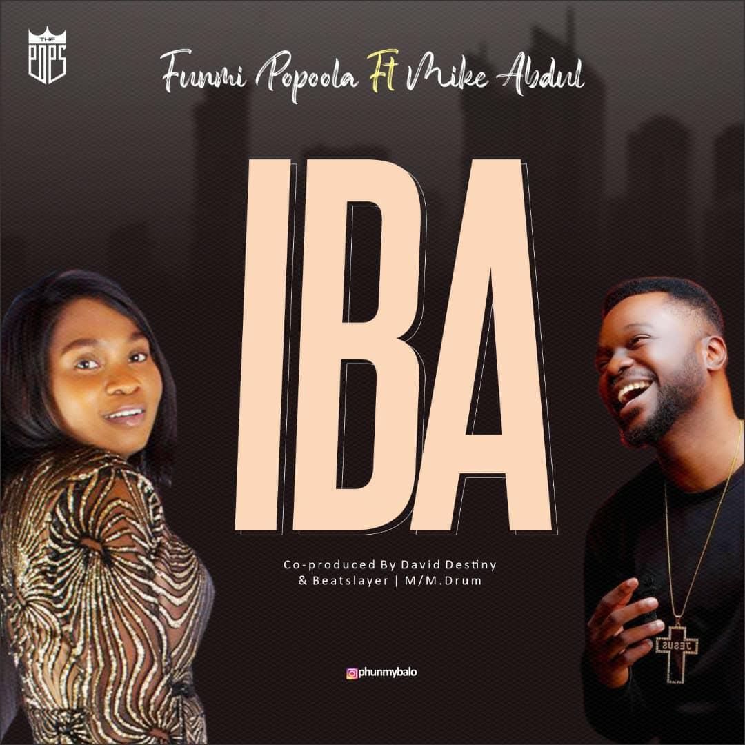 Iba - Funmi Popoola Ft. Mike Abdul