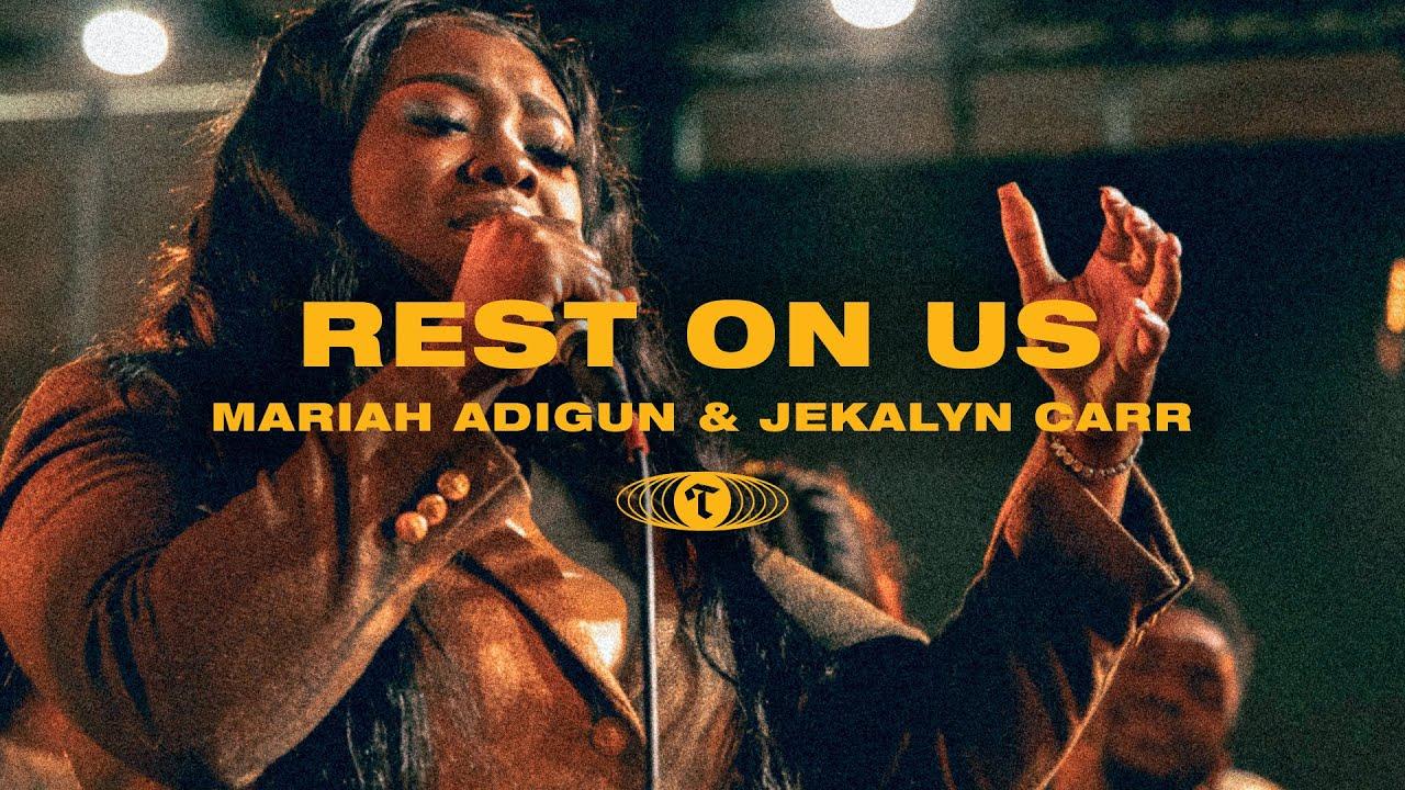 Maverick City - Rest On Us ft. Jekalyn Carr, Mariah Adigun & TRIBL