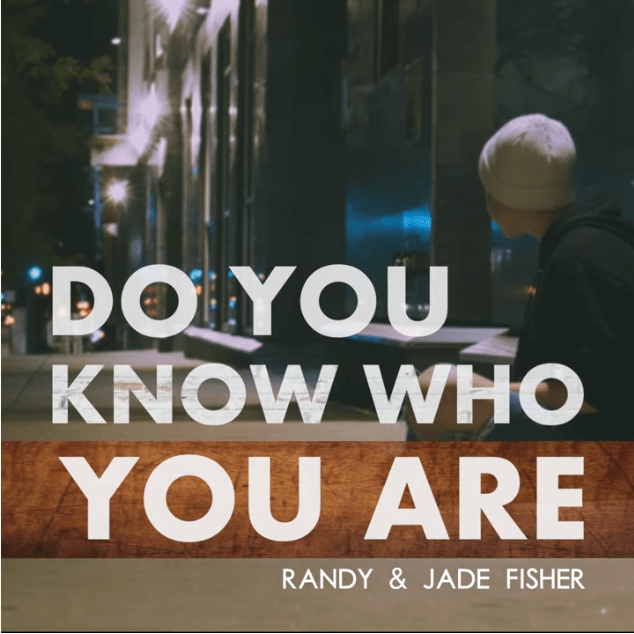 Randy and Jade Fisher - Do You Know Who You Are