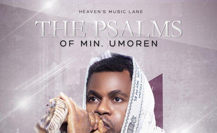 The Psalms of Minister Umoren (Album) Mp3 Download