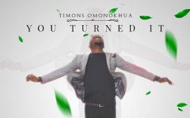 Timons Omonokhua - You Turned It