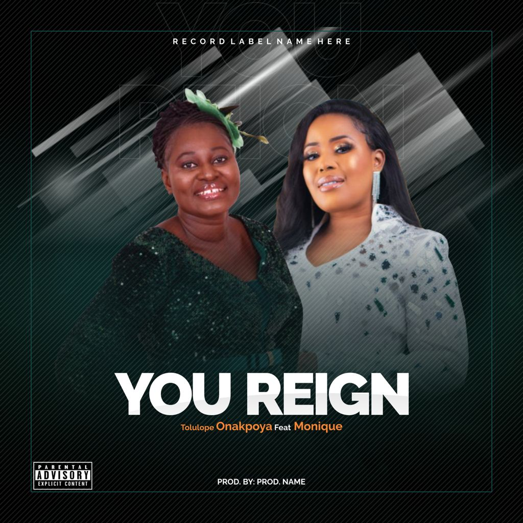 Tolulope Onakpoya - You Reign ft. Monique