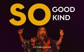 Victoria Orenze - So Good So Kind