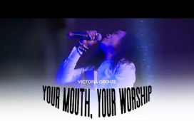 Victoria Orenze - Your Mouth, Your Worship