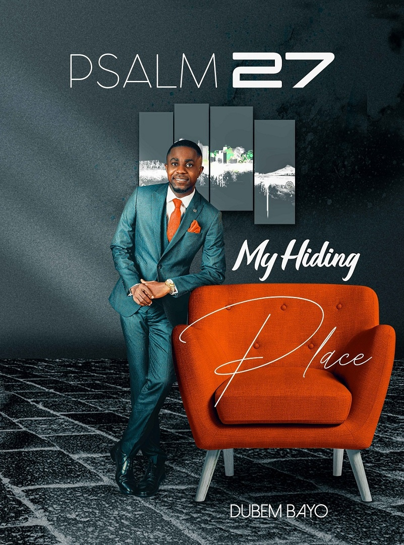 Dubem Bayo - Psalm 27 My Hiding Place