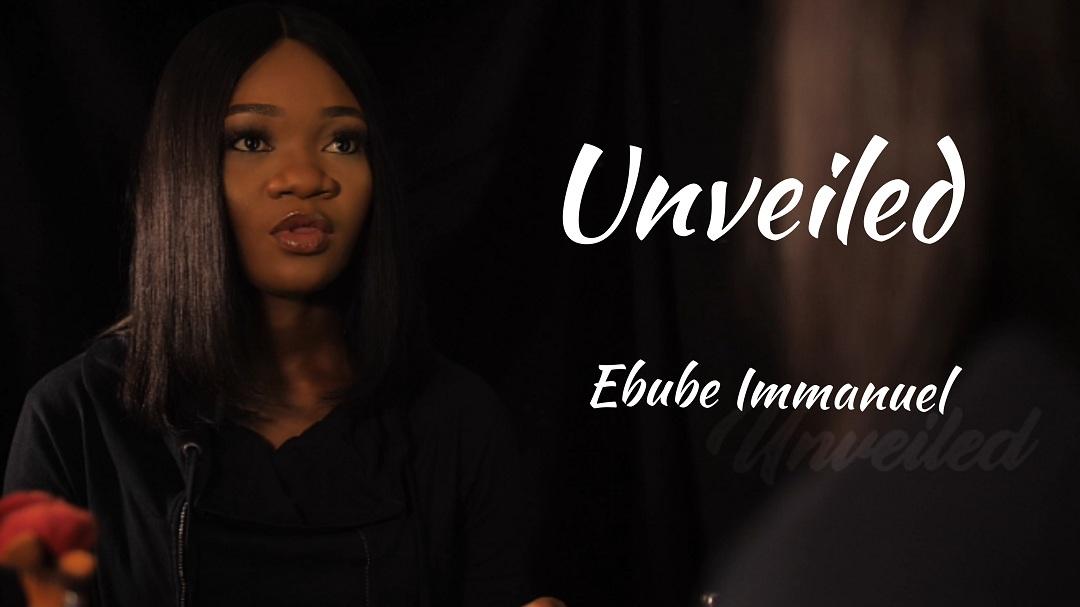 Ebube Immanuel - Unveiled
