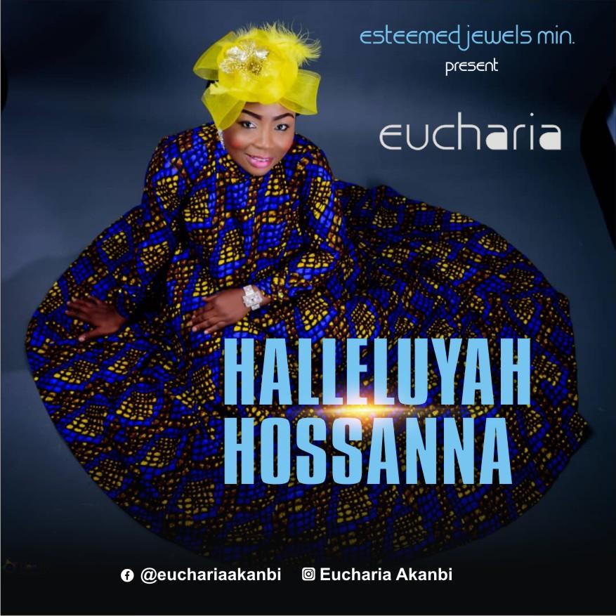 Eucharia - Halleluyah Hossanna