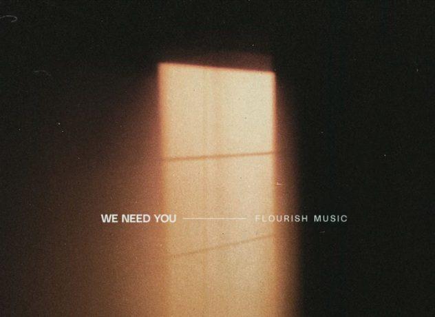 Flourish Music - We Need You