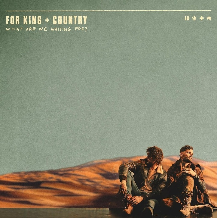 For KING & COUNTRY Reveals 2022 Tour Dates & New Album