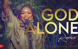'God Alone' Remix by Tolu Odukoya Ijogun