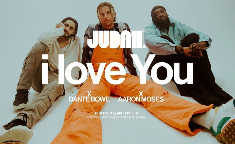 JUDAH - I Love You ft. Dante Bowe & Aaron Moses