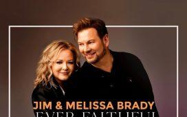 Jim & Melissa Brady New Album 'Ever Faithful'