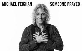 Michael Feighan - Someone Prayed
