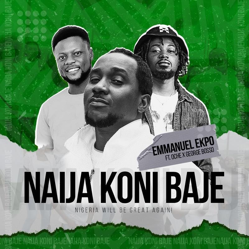 Naija Koni Baje - Emmanuel Ekpo ft. George Bosso