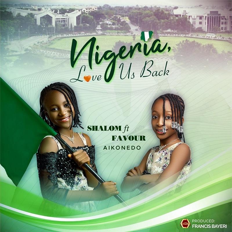 Nigeria Love Us Back - Shalom ft. Favour Aikonedo