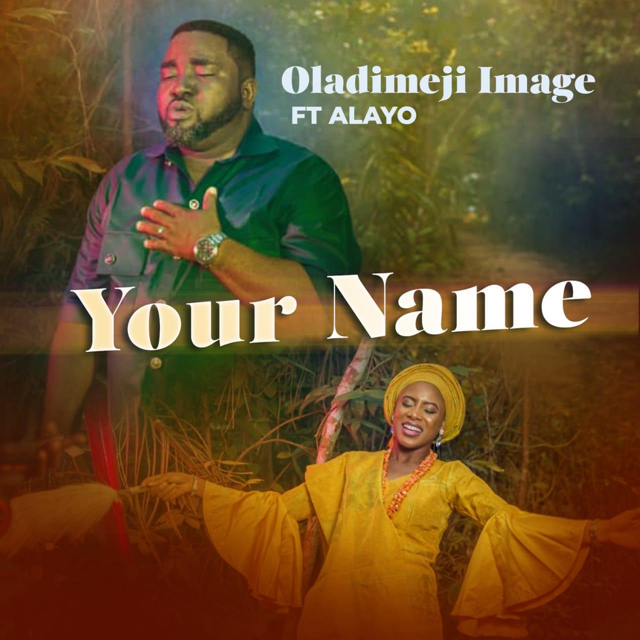 Oladimeji Image - Your Name Ft. Alayo