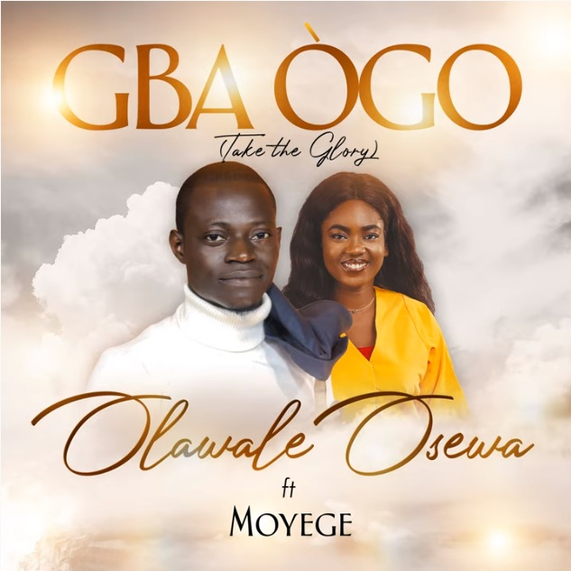 Olawale Osewa - Gba Ogo ft. Moyege