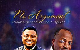 Promise Benson - No Argument ft. Dunsin Oyekan