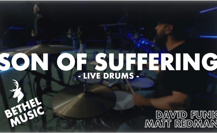 Son of Suffering - Bethel Music ft David Funk & Matt Redman