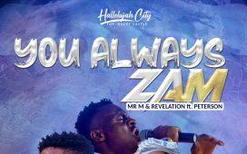 You Always Zam - Mr. M & Revelation, Peterson Okopi